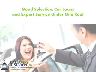 Good Selection, Car Loans and Expert Service Under One Roof