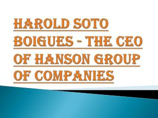 An International Businessman: Harold Soto
