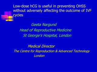 Low-dose hCG is useful in preventing OHSS without adversely affecting the outcome of IVF cycles