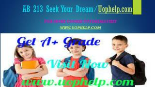 AB 213 Seek Your Dream/Uophelpdotcom