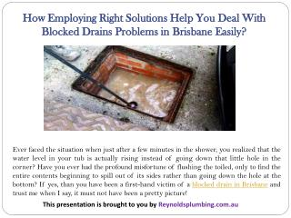 How Employing Right Solutions Help You Deal With Blocked Drains Problems In Brisbane Easily?