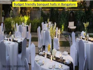 Budget friendly banquet halls in Bangalore