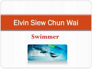 Elvin Siew Chun Wai- Swimmer