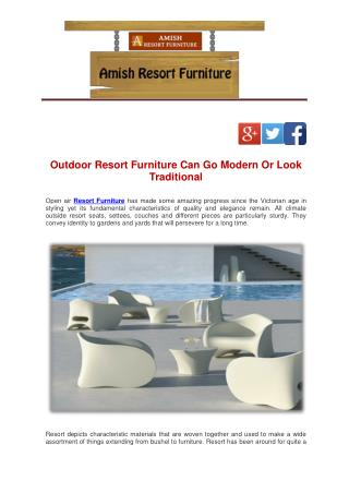 Outdoor Resort Furniture Can Go Modern Or Look Traditional