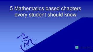 5 Mathematics based chapters every student should know