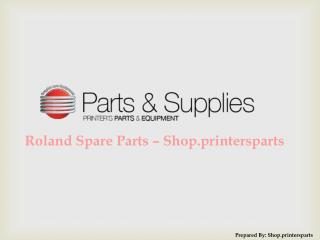Buy Roland Spare Parts at - Shop.PrintersParts.com