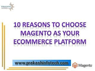 Reasons to Decide Magento for your Ecommerce platform