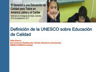 Definici n de la UNESCO sobre Educaci n de Calidad