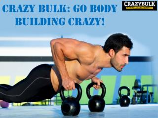 Crazy Bulk: Go Body Building Crazy!
