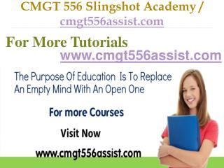 CMGT 556 Slingshot Academy / cmgt556assist.com.com