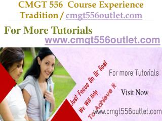 CMGT 556  Course Experience Tradition / cmgt556outlet.com