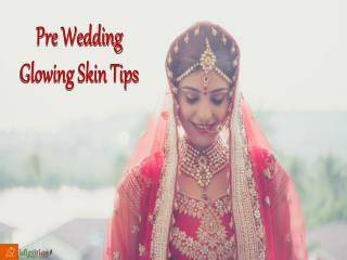 Pre wedding glowing skin tips