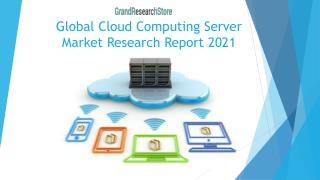 Global Cloud Computing Server Market Research Report 2021