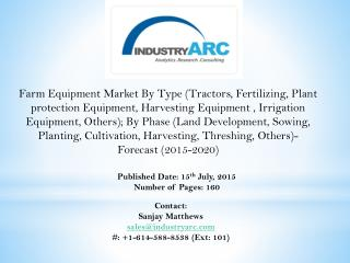 Farm Equipment market: since farm equipment is used for vigorous tasks, they need to be replaced frequently thus creatin