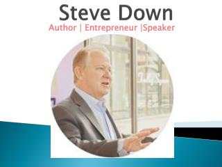 Steve down - Author| Entrepeneur | speaker