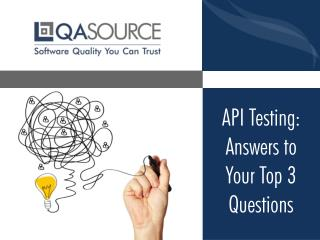 API Testing: Answers to Your Top 3 Questions