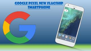 Google Pixel XL 32 GB new flagship smartphone  Full Review