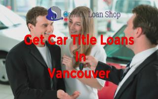 Apply For Quick And Easy Car Title Loans In Vancouver
