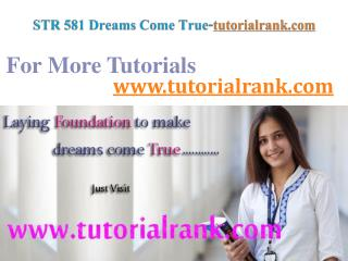 STR 581 Dreams Come True / tutorialrank.com