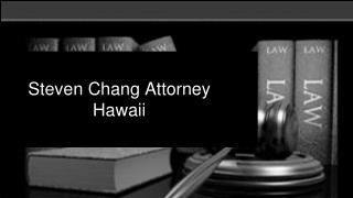 Steven Chang – Hire an Estate Planning Attorney at Hawaii