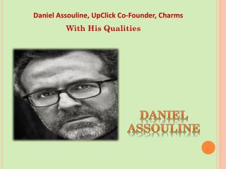 Daniel Assouline – Nothing Wishy-Washy About Him