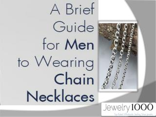A Brief Guide for Men to Wearing Chain Necklaces