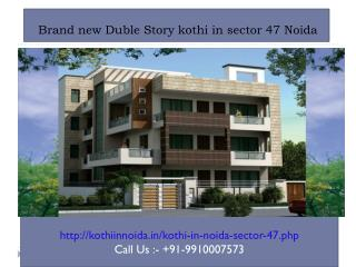 Luxury Kothi in Noida Sector 47, kothi in noida, New Construction Duplex kothi