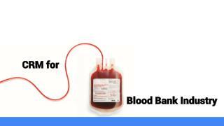 CRM for Blood Bank Industry