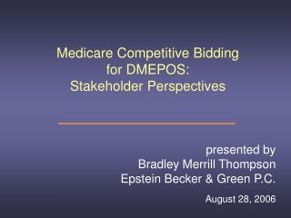 Medicare Competitive Bidding  for DMEPOS:  Stakeholder Perspectives