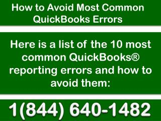 How to Avoid Most Common QuickBooks Errors Call 1(844) 640-1482