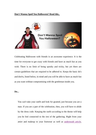 Don't Wanna Spoil You Halloween? Read this..