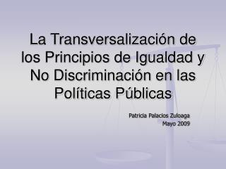 La Transversalizaci n de los Principios de Igualdad y No Discriminaci n en las Pol ticas P blicas