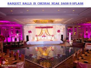 Banquet halls in Chennai near Dash-N-Splash