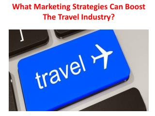What Marketing Strategies Can Boost The Travel Industry?