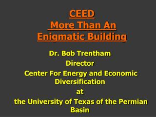 CEED  More Than An Enigmatic Building
