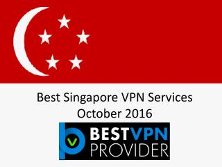 Best Singapore VPN Services October 2016