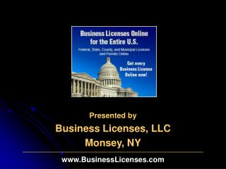 Presented by Business Licenses, LLC Monsey, NY   BusinessLicenses