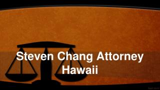 Steven Chang – Find a Reputable Estate Planning Attorney