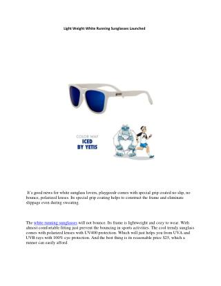 Light Weight White Running Sunglasses Launched