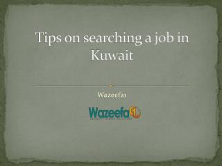Tips on searching a job in kuwait