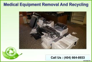 Atlanta Medical Equipment Removal And Recycling