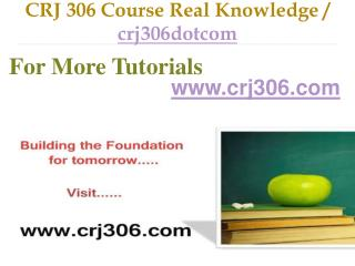 CRJ 306 Course Real Tradition,Real Success / crj306dotcom