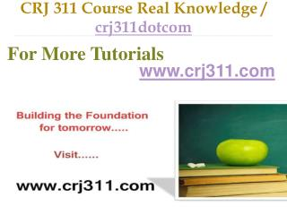 CRJ 311 Course Real Tradition,Real Success / crj311dotcom