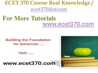 ECET 370 Course Real Tradition,Real Success / ecet370dotcom