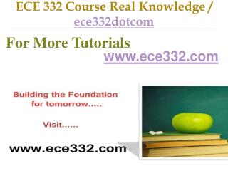 ECE 332 Course Real Tradition,Real Success / ece332dotcom