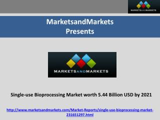 Single-use Bioprocessing Market worth 5.44 Billion USD by 2021