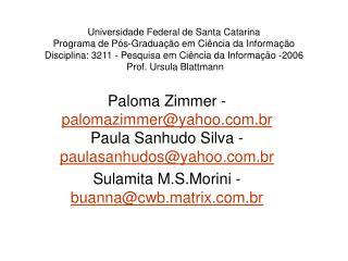 Universidade Federal de Santa Catarina Programa de P s-Gradua  o em Ci ncia da Informa  o Disciplina: 3211 - Pesquisa em