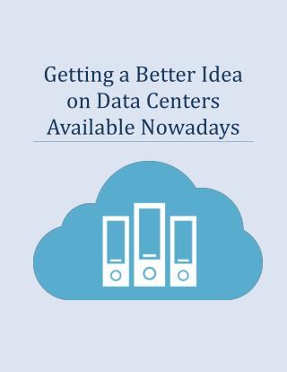 Getting A Better Idea On Data Centers Available Nowadays