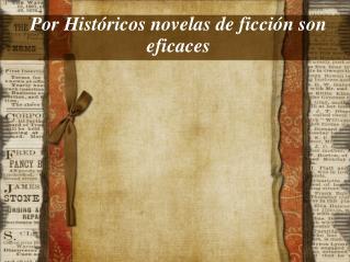 Por Históricos novelas de ficción son eficaces