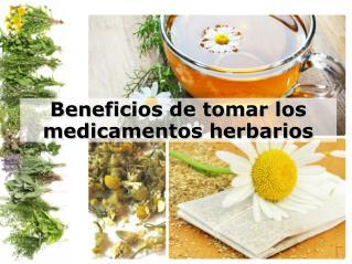 Beneficios de tomar los medicamentos herbarios